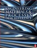 Engineering Materials and Processes Desk Reference, Ashby, Michael F. and Messler, Robert W., 1856175863