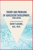 Theory and Problems of Adolescent Development, David P. Ausubel, 0595255876