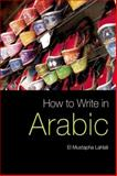 How to Write in Arabic, Lahlali, El Mustapha, 0748635874