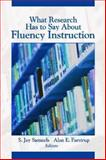 What Research Has to Say about Fluency Instruction, Farstrup, Alan E. and Samuels, S. Jay, 0872075877