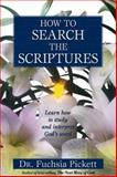 How to Search the Scriptures, Fuchsia Pickett, 0884195872