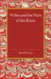 Wales and the Wars of the Roses, Evans, Howell T., 1107455871