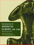 An Introduction to Medieval Europe, 300-1500, Wim Blockmans and Peter Hoppenbrouwers, 0415675871