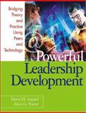 Powerful Leadership Development : Bridging Theory and Practice Using Peers and Technology, Lepard, David H. and Foster, Alice G., 0761945873