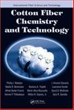 Cotton Fiber Chemistry and Technology, Wakelyn Phillip J and Bertoniere, N R, 1420045873