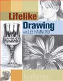 Lifelike Drawing with Lee Hammond, Lee Hammond, 158180587X