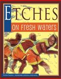 Etches on Fresh Waters, Falola, Toyin and Adesanya, Aderonke A., 1594605874
