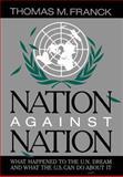 Nation Against Nation, Thomas M. Franck, 0195035879