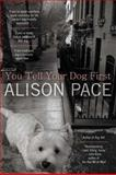 You Tell Your Dog First, Alison Pace, 0425255875