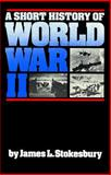 A Short History of World War II, James L. Stokesbury and James Stokesbury, 0688085873