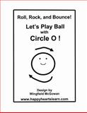Let's Play Ball with Circle O!, Wingfield McGowan, 1494775875