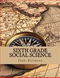 Sixth Grade Social Science, Terri Raymond, 1500775878