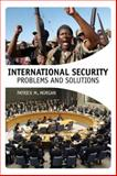International Security : Problems and Solutions, Morgan, Patrick M. and University of California, Irvine Staff, 1568025874