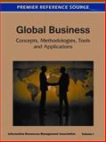 Global Business : Concepts, Methodologies, Tools and Applications (4 Volumes), USA Information Resources Management Association, 160960587X
