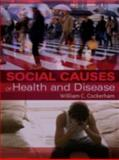 Social Causes of Health and Disease, Cockerham, William, 0745635873