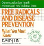 Free Radicals and Disease Prevention, David J. Lin, 0879835877