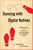 Dancing with Digital Natives, , 0910965870