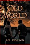 Old World, Berlinda Ivin, 1469185873