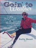 Goin' to Weather, Sally Bond, 1480805874