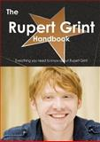 The Rupert Grint Handbook - Everything You Need to Know about Rupert Grint, Emily Smith, 1486465870