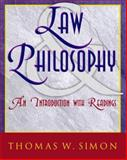 Law and Philosophy : An Introduction with Readings, Simon, Thomas W., 0070275874
