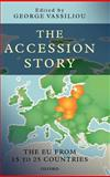 The Accession Story : The EU from 15 to 25 Countries, , 0199215871