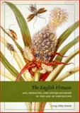 The English Virtuoso : Art, Medicine, and Antiquarianism in the Age of Empiricism, Hanson, Craig Ashley, 0226315878