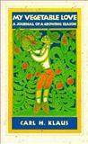 My Vegetable Love, Carl H. Klaus, 0395785871