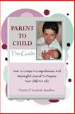 Parent to Child¿the Guide, Natalie Bandlow, 0595385877