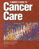 Cancer Care : A Nurses' Guide, Nevidjon, Brenda M. and Sowers, Kevin W., 0781715873