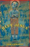 Blue Jesus, Tom Edwards, 0897335872
