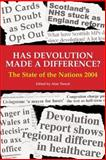 Has Devolution Made a Difference? : The State of the Nations 2004, , 0907845878