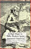 Urban Magic in Early Modern Spain : Abracadabra Omnipotens, Tausiet, María, 1137355875