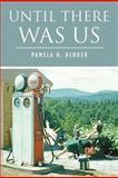 Until There Was Us, Pamela Bender, 1475185871