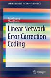 Linear Network Error Correction Coding, Guang, Xuan and Zhang, Zhen, 1493905872