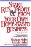 Start, Run, and Profit from Your Own Home-Based Business 9780471525875