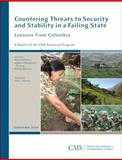 Countering Threats to Security and Stability in a Failing State : Lessons from Colombia, DeShazo, Peter and Forman, Johanna Mendelson, 0892065877