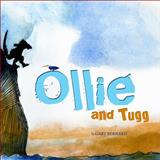Ollie and Tugg, Gary Bernard, 0917665872