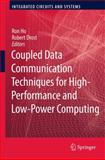 Coupled Data Communication Techniques for High-Performance and Low-Power Computing, , 1441965874