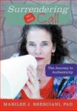 Surrendering to the Call, Marilee J. Bresciani, 1452545871