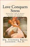 Love Conquers Stress, Stephen Jackson, 1466335874
