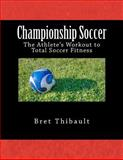Championship Soccer, Bret Thibault, 147753587X