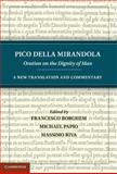 Pico della Mirandola: Oration on the Dignity of Man : A New Translation and Commentary, Pico della Mirandola, 1107015871