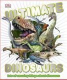 Ultimate Dinosaurs, Dorling Kindersley Publishing Staff, 1465405879