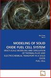 Modeling of Solid Oxide Fuel Cell System, Kun Yuan and Yan Ji, 3639235878