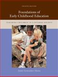 Foundations of Early Childhood Education : Teaching Children in a Diverse Society, Gonzalez-Mena, Janet, 0073525871