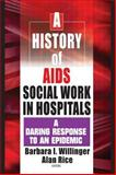 A History of AIDS Social Work in Hospitals 9780789015877