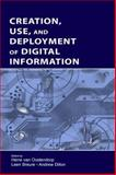Creation, Use, and Deployment of Digital Information, , 0805845879