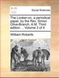 The Looker-on, a Periodical Paper, by the Rev Simon Olive-Branch, a M, William Roberts, 1140745875