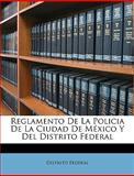 Reglamento de la Policia de la Ciudad de México y Del Distrito Federal, Distrito Federal, 114647587X